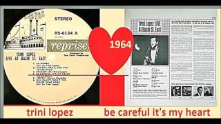 Trini Lopez - Be Careful It's My Heart
