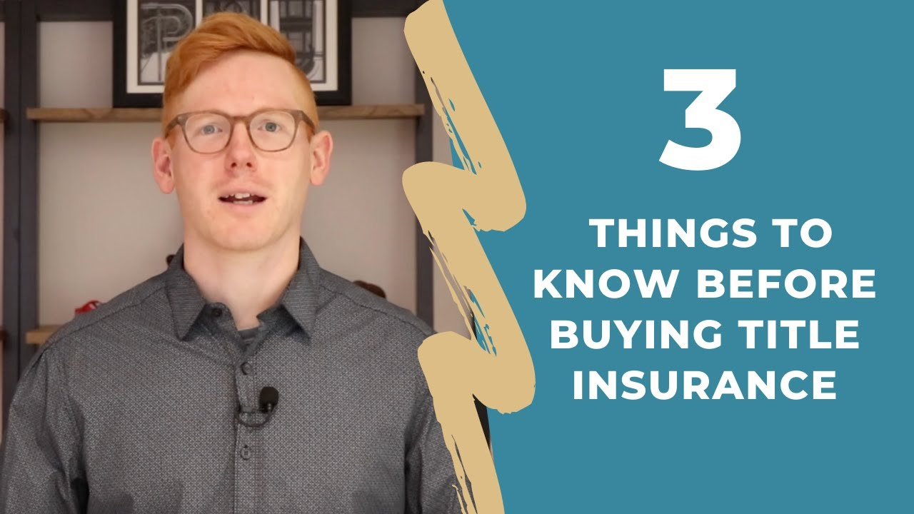 3 Things to Know Before Buying Title Insurance