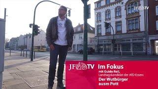 Der Wutbürger ausm Pott (JF-TV Im Fokus mit Guido Reil)