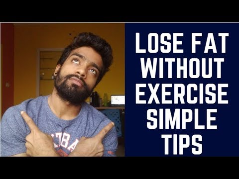 How to lose fat without exercise?? How to lose belly fat without exercise??