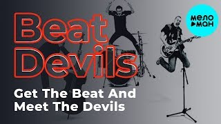 Beat Devils  - Get The Beat And Meet The Devils (Альбом 2005)