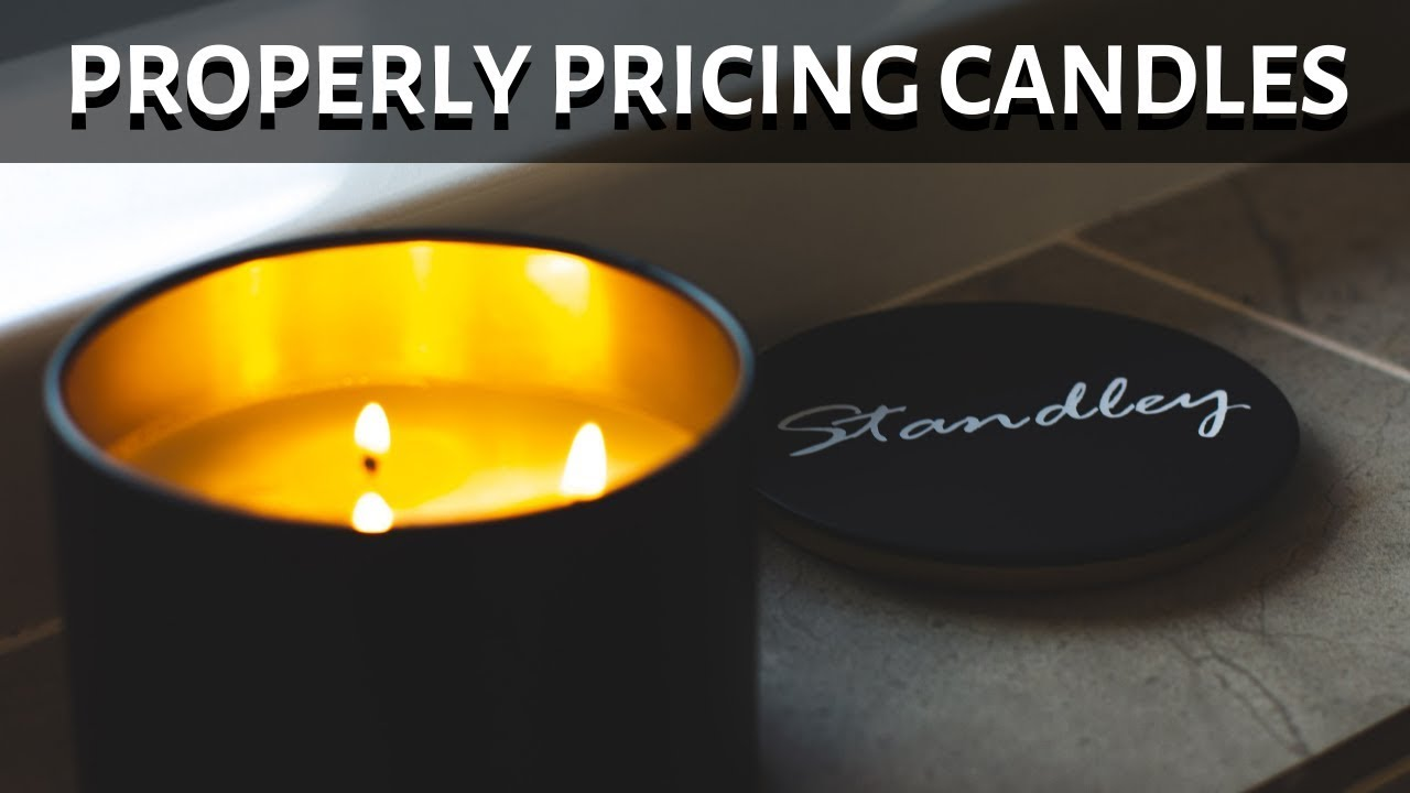 How To Properly Price Your Candles For