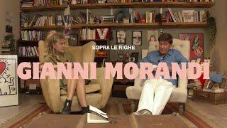 Sopra Le Righe, GIANNI MORANDI