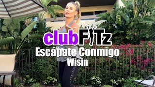 Escápate Conmigo by Wisin (no music) | Club FITz Fitness Choreo by Lauren Fitz
