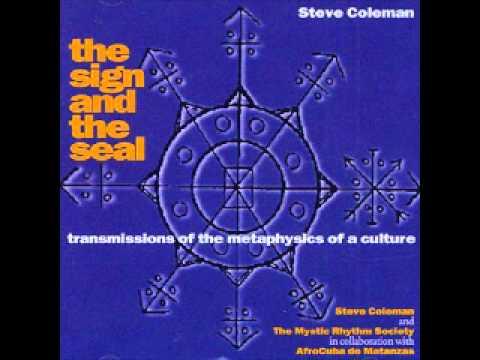 Steve Coleman & The mystic rhythm society + AfroCuba de Matanzas - The Seal (Elekotò for Agayù).