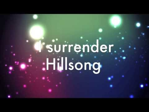 I surrender - Hillsong