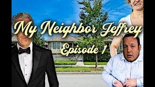 My Neighbor Jeffrey [pilot] ⁿᵒᵗ Starring Jeffrey Epstein