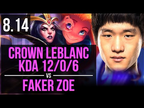 GEN Crown - LEBLANC vs SKT T1 Faker - ZOE (MID) ~ KDA 12/0/6 ~ Korea Challenger ~ Patch 8.14