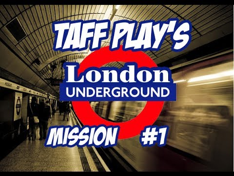 Taff Plays - London Underground Simulator Part 1