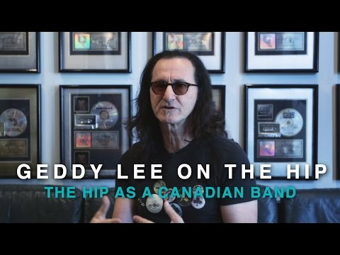 Geddy Lee on The Tragically Hip | A Canadian Band