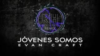 Evan Craft - Jóvenes Somos Rich Heaven  Electrónica Cristiana