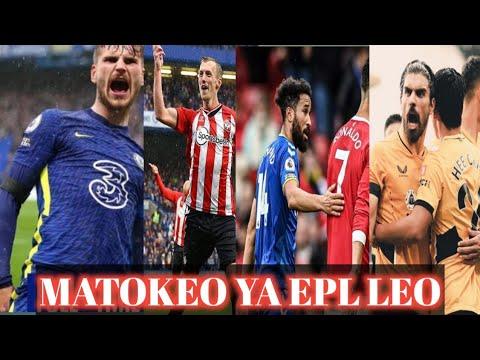 Download MATOKEO YA MECHI ZOTE ZA EPL LEO JUMAMOSI   Chelsea , Wolves Wang'ara   Man u Chali