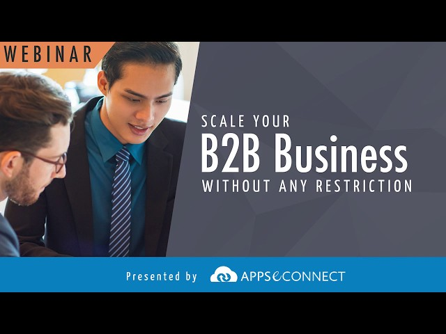 Webinar: Scale your B2B Business without any Restriction