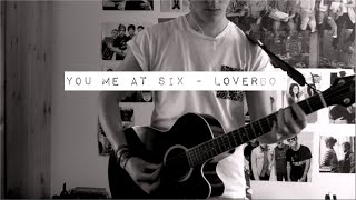 You Me At Six - Loverboy (Cover)