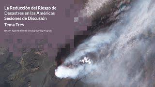 NASA ARSET:Tema tres: Riesgos geológicos, Sesión 3 de 3