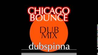 Chicago Bounce (Dub Mix) - Dubspinna