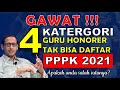 - 4 KATEGORI GURU HONORER TIDAK BISA DAFTAR PPPK 2021 - INFO PPPK