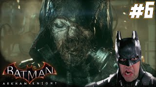 "Batman Arkham Knight Gameplay Walkthrough Part 6 - ""THE SCARECROW!!!"" 1080p HD PC"