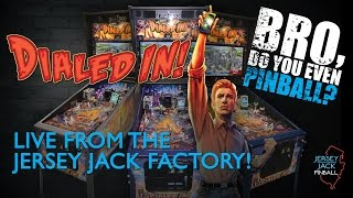 """Dialed In! pinball gameplay live from the Jersey Jack Factory 10/22/16 """"Bro, do you even pinball?"""""""