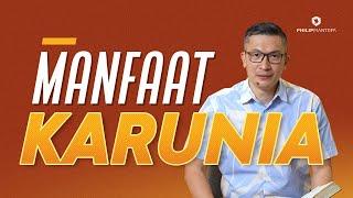 Manfaat Karunia (Official Khotbah Philip Mantofa)