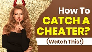 How To 🎀Catch A Cheating Wife🎀