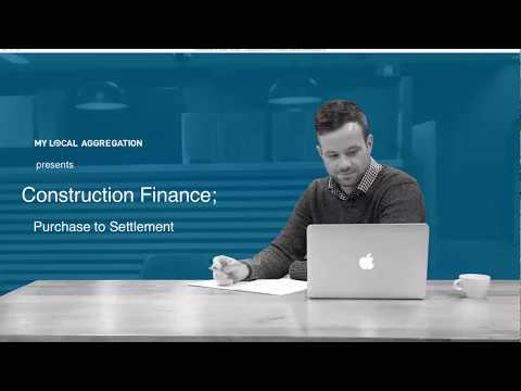 Construction Finance: Purchase to Settlement