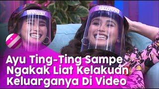 Ayu Ting-Ting Ngakak Sendiri Liat Video Dance Viral Keluarganya    BROWNIS (28/5/20) P2