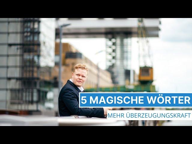 [NEU] - Fünf magische Wörter für deutlich höhere Überzeugungskraft - Wirtschaftspsychologie