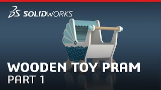 Wooden Toy Pram Part 1 - SOLIDWORKS