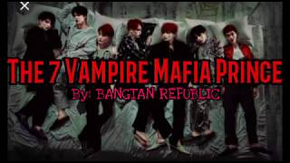 The 7 Vampire Mafia Prince Episode 7 | BTS ff. Romantic Drama|