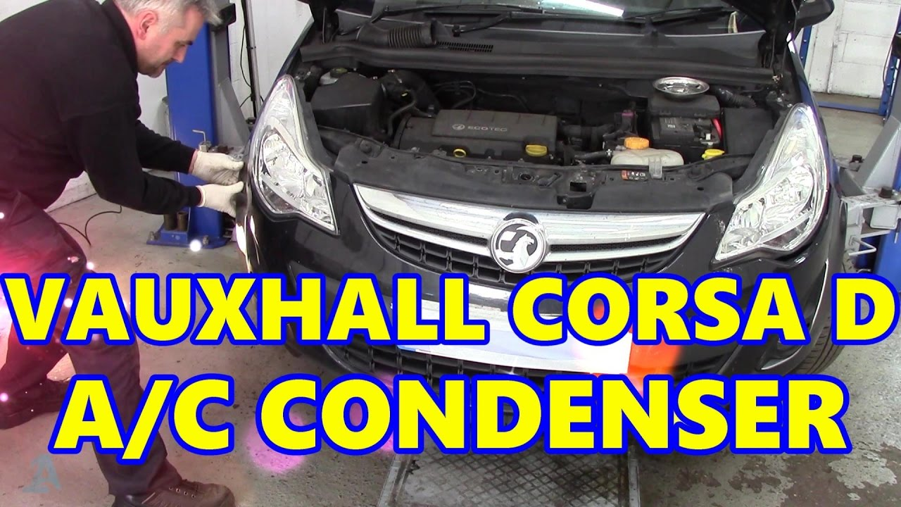 Vauxhall Corsa D Air Con Condenser Leak & Replacement  YouTube