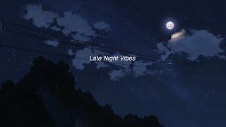 [Playlist] Late Night Vibes