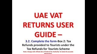 16   UAE VAT Return User Guide   03  Completing and Submitting the VAT Return Form 3 2  Complete the