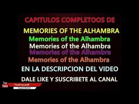 MEMORIES OF THE ALHAMBRA CAPITULOS COMPLETOS EN LA DESCRIPCION DEL VIDEO