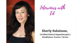 Sherly Sulaiman, Certified Clinical Hypnotherapist | Mindfulness Teacher | Writer