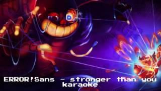 Undertale - Stronger than you (ERROR!Sans) -Karaoke