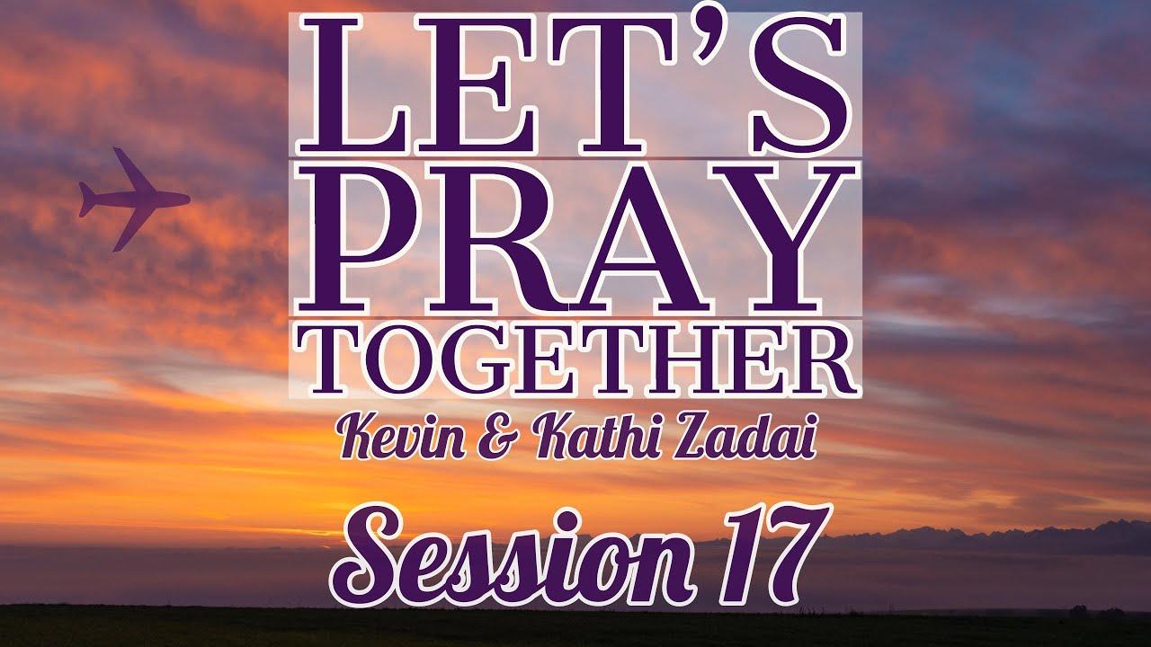 Let's Pray Together Session 17