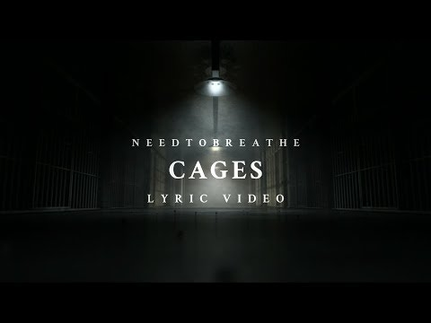 CAGES - NEEDTOBREATHE | Lyric Video