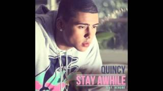Stay Awhile - Quincy ft. Kendre