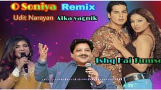 O Soniya Remix - Udit Narayan & Alka yagnik