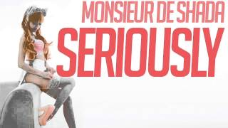 Monsieur de Shada - Seriously [Official Audio]