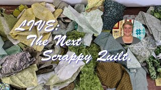 The Next Scrappy Quilt.