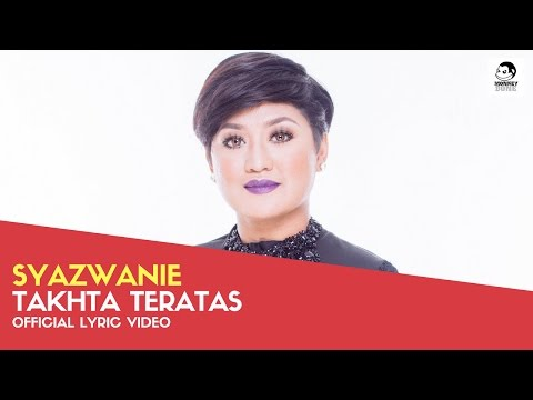 SYAZWANIE - Takhta Teratas (Official Lyric Video)