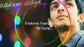 Enakena Yaarum Illaye   8D Song   Aniruth  Aakko