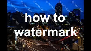 How to Watermark Your Photos - a Start to Finish Demo