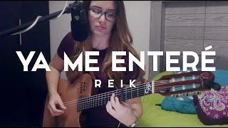 Video Ya me enteré / Griss Romero / COVER / Reik download MP3, 3GP, MP4, WEBM, AVI, FLV November 2017
