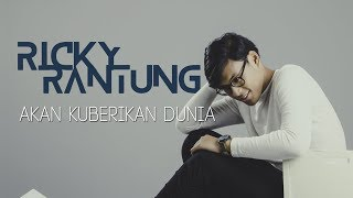 Download Lagu Ricky Rantung - Akan Kuberikan Dunia | Official Video Lyric