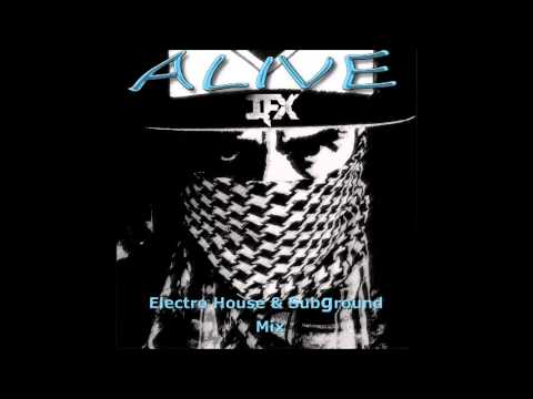 Electro House & Subground ~ IFX Music ~  Infinityfx  ~ Alive EP Mix
