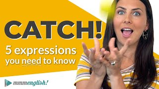 5 Common Expressions with CATCH   English Collocations