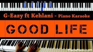 G-Eazy ft Kehlani - Good Life - Piano Karaoke / Sing Along / Cover with Lyrics